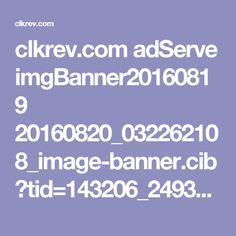 clkrev.com adServe imgBanner20160819 20160820_032262108_image-banner.cib?tid=143206_249386_1&num=1&w=468&h=60&orig_url=http%3A