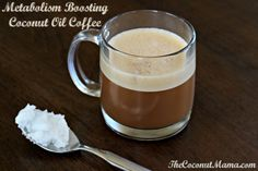 Metabolism Boosting Coconut Oil Coffee. Add 1-2 teaspoons of this mixture to your morning coffee to burn a ton of calories. Coconut Oil, unlike most oil, contains medium-chain fatty acids, instead of long-chain fatty acids.