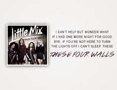 These Four Walls x Little Mix Images, Little Mix Lyrics, Jade Amelia Thirlwall, One More Night, Turn The Lights Off, Fourth Wall, Jesy Nelson, Cant Sleep, Girl Humor