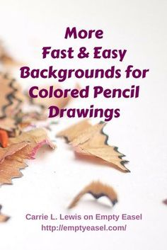 Ideas For Fast Background Treatments Your Colored Pencil Work