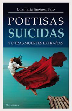 Poetas suicidas y otras muertes extrañas - Luzmaría Jiménez Faro