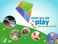 You are never too old to play! May is Older Americans Month :)