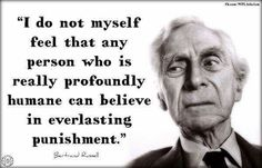 Bertrand Russell religion hell atheism morality christianity