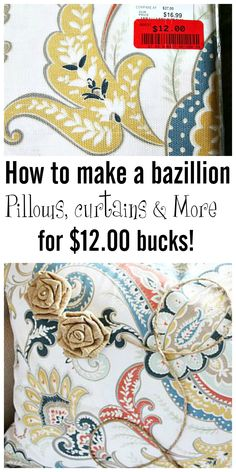 How to make a bazillion home decor pillows, curtains,placemats, runners and more for $12.00