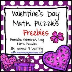 FREEBIE - The kids will LOVE math with these Valentine's Day Math Puzzles by Games 4 Learning contains 2 printable Valentine's Math Puzzles  These+free+Valentine's+Day+puzzles+are+perfect+for+students+in+the+lead+up+to+Valentine's+Day.+And+best+of+all+they+will+be+challenged+and+engaged+while+using+their+math+skills+for+these+fun+Valentine's+math+activities.