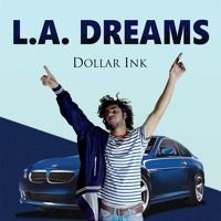 L.A. DREAMS by Dollar Ink on SoundCloud