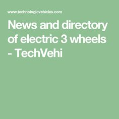 News and directory of electric 3 wheels - TechVehi
