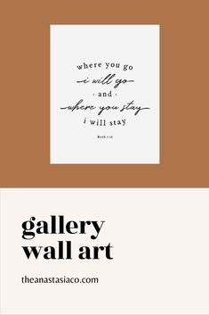 Bible Verse Wall Art for Gallery Wall, Where You Go I Will Go / The Anastasia Co @theanastasiaco Rustic Gallery Wall, Modern Gallery Wall, Gallery Wall Bedroom, Gallery Walls, Bible Verse Wall Art, Bible Verses, Stair Gallery, Paper Frames, Wall Collage
