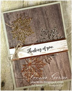 A La Cards: Seasonal Thinking of You Seasoned Wood, Wood Texture, Autumn Theme, Thanksgiving Cards, Greeting Cards Handmade, Season 2, Fall Halloween, Happy Tuesday, Cardmaking