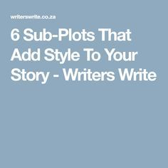 6 Sub-Plots That Add Style To Your Story - Writers Write