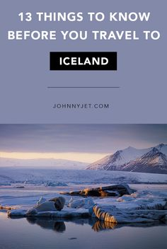 13 Things to Know Before You Travel to Iceland - via JohnnyJet.com