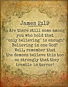 James 2:19 (Love God; love one another; preach the Gospel of Jesus Christ)