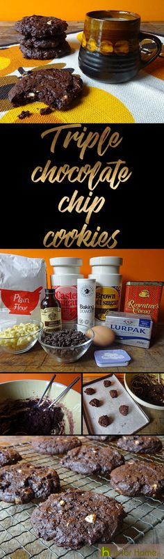 TRIPLE chocolate chip cookies! H is for Home  #recipe #chocolate #baking #cookies