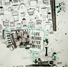 Sab': Everything will be Ok & Happy life begins after coffee ▶ DT SODAlicious Everything Will Be Ok, Begin, Printable Paper, Happy Life, Layout, Ink, Scrapbooking Ideas, Art Journaling, Creative