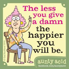 Ged Backland's random and witty thoughts on everyday life as told by Aunty Acid and her husband Walt in this Web comic Cute Quotes, Great Quotes, Inspirational Quotes, Humor Quotes, Awesome Quotes, Motivational, Aunty Acid, Funny Cartoons, Funny Jokes