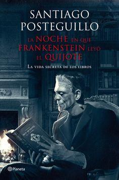 Portada de La noche en que Frankenstein leyó el Quijote de Santiago Posteguillo. Editorial Planeta.