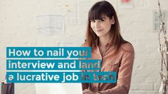 How to nail your interview and land a lucrative job in tech