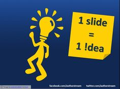 #Presentation Tip - Just one idea per slide (in no more than six words).    ~ Do More with #PowerPoint! ~