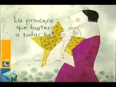 ▶ CUENTO PARA NIÑOS LA PRINCESA QUE BOSTEZABA A TODAS HORAS, TORAL - YouTube Elementary Spanish, Teaching Spanish, World Language Classroom, Reading For Beginners, Childrens Ebooks, Online Stories, Movie Talk, Reading Time, Yoga For Kids