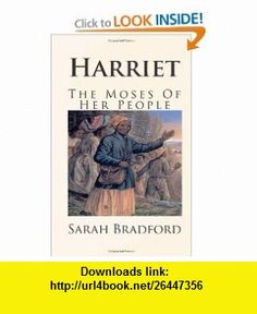 Harriet, The Moses Of Her People (9781461195900) Sarah Bradford , ISBN-10: 146119590X  , ISBN-13: 978-1461195900 ,  , tutorials , pdf , ebook , torrent , downloads , rapidshare , filesonic , hotfile , megaupload , fileserve