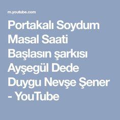 Portakalı Soydum Masal Saati Başlasın şarkısı Ayşegül Dede Duygu Nevşe Şener - YouTube