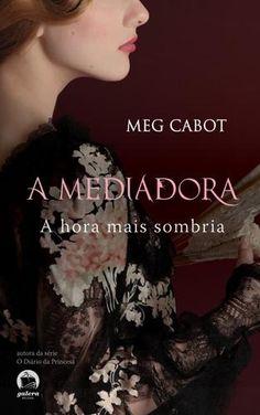 Download A Hora Mais Sombria - A Mediadora Vol 4 - Meg Cabot - ePUB, mobi, pdf