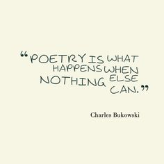 """Celebrate #NationalPoetryDay """"Poetry is what happens when nothing else can."""" - Charles Bukowski"""