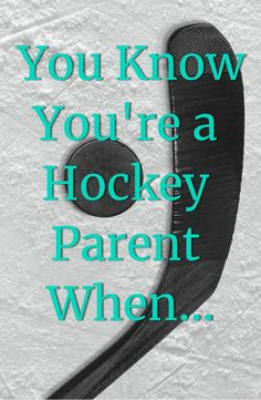 "Having a sense of humor about the hockey parent lifestyle definitely helps! Here are the top ""You know you're a hockey parent when"" moments."