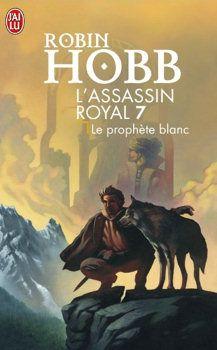 L'assassin royal, Le prophète blanc (tome 7) de Robin Hobb