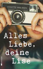 """""""Ein einfühlsamer Briefroman über Liebe und Verrat, Freundschaft und Schuld."""", Rezension zu Brigitte van Aken: 'Alles Liebe, deine Lise' auf Familien-Welt.de"""