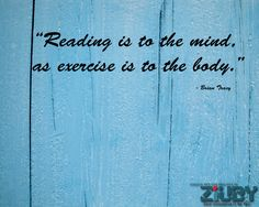 Exercise is to the body...by ziuby.com