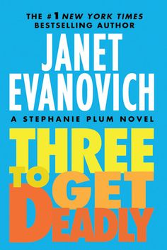 Three To Get Deadly (Stephanie Plum, #3)...  Janet Evanovich... great book!