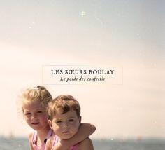 Les Soeurs Boulay ``Le poids des confettis` really nice album