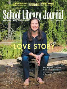 Gracing our cover in June, winner of the 2017 Margaret A. Edwards Award Sarah Dessen. Cover photograph by Brownie Harris.