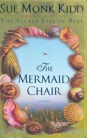 """The Mermaid Chair"" by Sue Monk Kidd"
