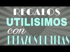 REGALOS UTILISIMOS CON RETAZOS DE TELA - Fabiana Marquesini - 47 - YouTube Sewing Projects, Projects To Try, Wd 40, Creation Couture, Fabric Scraps, Diy And Crafts, Creations, Patches, Youtube