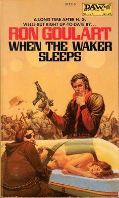 WHEN The WAKER SLEEPS (1975), author Ron Goulart. Cover art by #MichaelWhelan #DAWBooks #WhenTheWakerSleeps