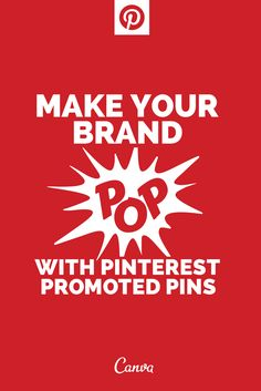 Pop your Brand with Pinterest's New Promoted Pins http://blog.canva.com/pop-your-brand-with-promoted-pinterest-pins/