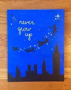 Never Grow Up Quote - Peter Pan silhouette Handmade Disney Canvas Quote art Sunflower Canvas Paintings, Disney Canvas Paintings, Disney Canvas Art, Canvas Painting Quotes, Disney Art Diy, Disney Songs, Peter Pan Silhouette, Disney Silhouette Painting, Easy Canvas Art