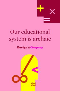 [Changing attitudes towards knowledge] Our educational system is archaic. It was originally constructed to educate people to amass information and be submissive. It was teaching people to be factory workers. Institutions still base education on the same principles. http://designacompany.com/changing-attitudes-towards-knowledge/