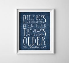 Buy One Get Any One Free - Art Print - Little boys should never be sent to bed - Peter Pan quote - Dark Blue - Typography - Nursery - Baby