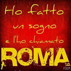 Roma ~ my eternal love.