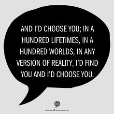 I'd like to feel this way.  I'd choose you.