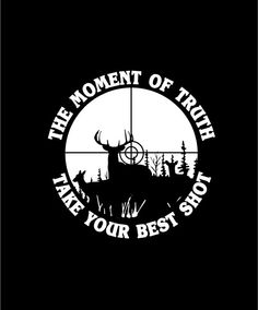 The Moment of Truth  Deer Hunting Decal  White Vinyl by BlairSigns, $5.00