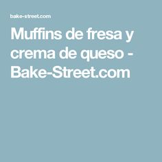 Muffins de fresa y crema de queso - Bake-Street.com