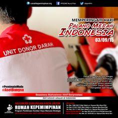 Memperingati Hari Palang Merah Indonesia | Darah merupakan aset bangsa dan setiap negara hendaknya dapat memenuhi  kebutuhan darah warga negaranya sendiri yang disumbangkan secara sukarela.  Oleh karena itu Donor Darah Sukarela merupakan aset bangsa. #PemimpinMuda