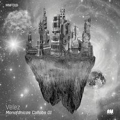 [MNF 019] Vélez – Monofónicos Collabs 01 - metro electrónica