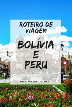 Bolívia e Peru: Dica de roteiro de viagem.  Descubra quais cidades conhecer durante o seu mochilão nestes dois destinos fantásticos.  Rota clássica: La Paz, Copacabana (Titicaca), Cusco (Machu Picchu) e Lima. E dicas de outros lugares para conhecer