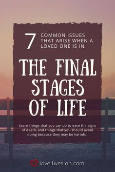 Click to learn about 7 common issues that arise when a loved one is in the final stages of life & what to do to make them more comfortable. Anticipatory Grief | Terminally Ill | Coping With Anticipatory Grief | Signs Death is Near | Signs of Death