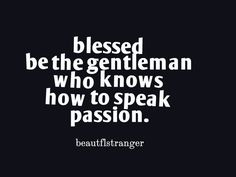 I know...but without her there is no passion.